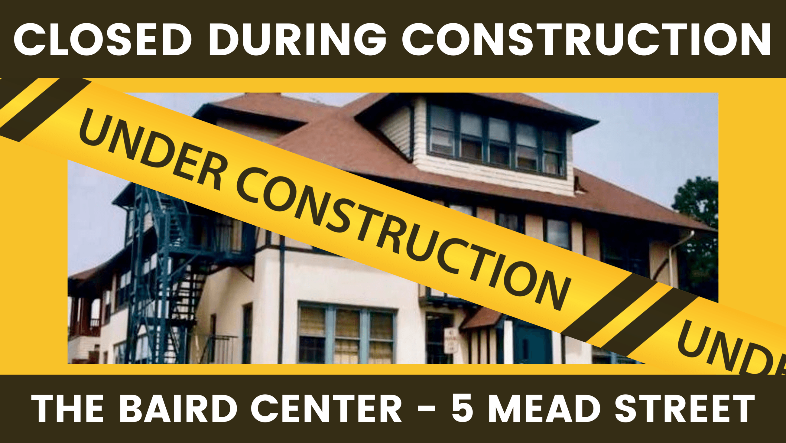 The Baird Center is Closed for Construction